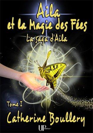 Tome 1 - Aila et la Magie des Fées